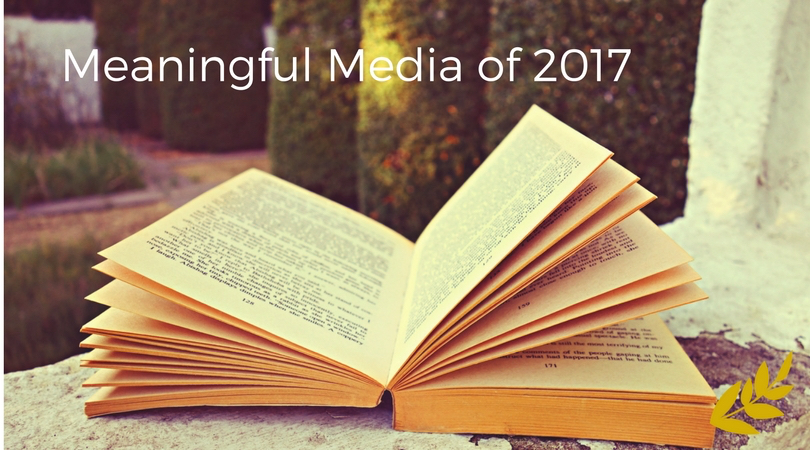 Meaningful Media of 2017