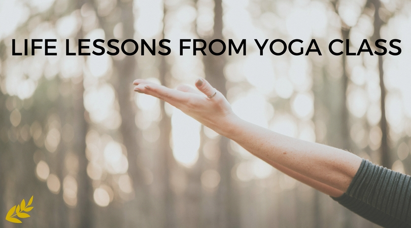 Life Lessons from Yoga Class